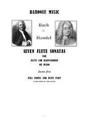 Seven Flute Sonatas (Bach-Handel) for Flute and Harpsichord or Piano - Full scores and Flute part